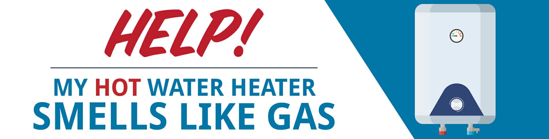 Help! My Hot Water Heater Smells Like Gas